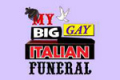 My Big Gay Italian Funeral Tickets - Off-Broadway