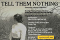 Tell Them Nothing Tickets - Off-Off-Broadway