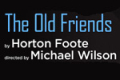 The Old Friends Tickets - Off-Broadway