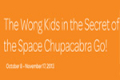 The Wong Kids in the Secret of the Space Chupacabra Go! Tickets - Minneapolis