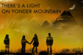 There's A Light On Yonder Mountain Tickets - Off-Off-Broadway