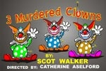 3 Murdered Clowns