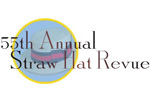 55th Annual Straw Hat Revue