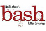 bash: latterday plays by Neil Labute