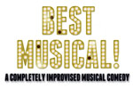 Best Musical! A Completely Improvised Musical Comedy