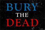 Bury the Dead Opening Night Gala