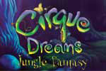 Cirque Dreams: Jungle Fantasy