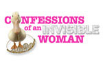 Confessions of an Invisible Woman