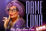 DAME EDNA My First Last Tour