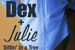 Dex and Julie Sittin' in a Tree