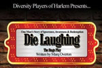 Die Laughing the Stage Play