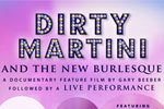 Dirty Martini & The New Burlesque