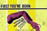 First You're Born