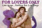For Lovers Only (Love Songs Nothing But Love Songs)