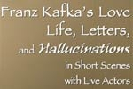 Franz Kafka's Love Life, Letters and Hallucinations
