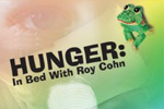Hunger: In Bed With Roy Cohn