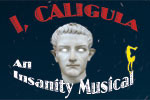 I, Caligula: An Insanity Musical