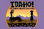 IDAHO! The Comedy Musical Love Story