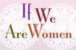 If We Are Women