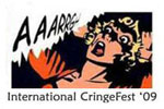 International CringeFest '09: Bad Plays - Bad Musicals - Bad Films