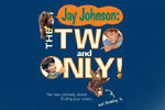 Jay Johnson: The Two and Only!
