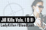 Jill Kills Vols. I & II: LadyKiller/BloodLust