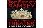 JonBenet Ramsey: Murder Mystery Theater