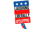 Laughing Liberally: An Evening of Left-Leaning Political Humor