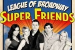 League of Broadway Super Friends