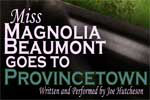 Miss Magnolia Beaumont Goes to Provincetown
