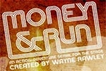 Money & Run