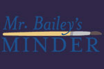 Mr. Bailey's Minder