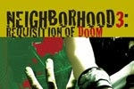 Neighborhood3: Requisition of Doom
