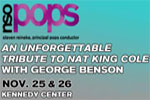 NSO Pops: An Unforgettable Tribute to Nat King Cole with George Benson