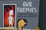 Our Enemies: Lively Scenes of Love and Combat