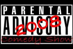 Parental Advisory Comedy Show 2008