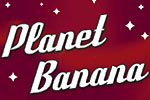 Planet Banana (A Rock 'N' Roll Love Story)