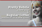 Pretty Debris and Regular Coffee