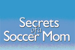 Secrets of a Soccer Mom