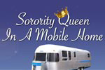 Sorority Queen in a Mobile Home
