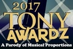 The 2017 Tony Awardz: A Parody of Musical Proportions