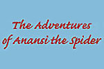The Adventures of Anansi the Spider