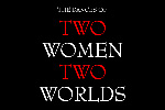 The Dances of Two Women Two Worlds