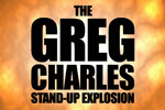 The Greg Charles Stand-Up Explosion