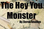 The Hey You Monster
