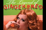 The Legend of Ginger Bred; a story of sex, salvation & baked goods