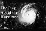 The Play About The Hurricane