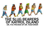 The Slug Bearers of Kayrol Island