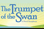 The Trumpet of the Swan: A Novel Symphony