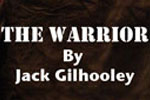 The Warrior by Jack Gilhooley
